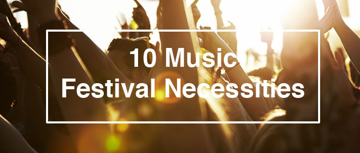 10 Summer Music Festival Necessities